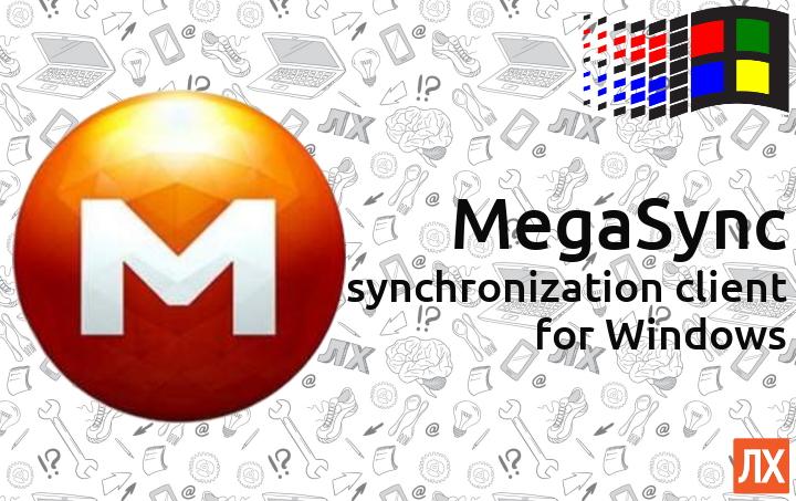 MegaSync — клиент синхронизации облачного хранилища MEGA для Windows