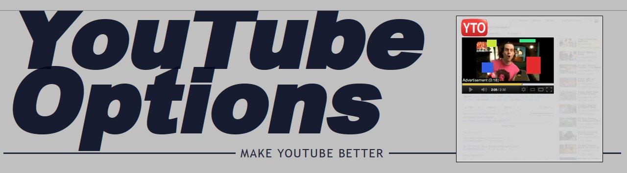 YouTube Options — тонкая настройка YouTube в Google Chrome, Opera и Safari