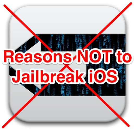 7 причин, по которым вам не нужно делать джейлбрейк iOS 7