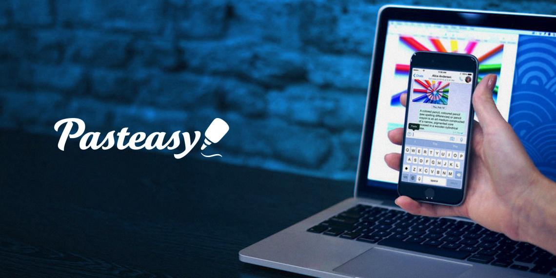 Pasteasy создаст единый буфер обмена для ваших устройств на Windows, Android, iOS и OS X