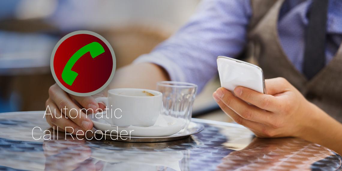 Automatic Call Recorder запишет ваши разговоры по смартфону