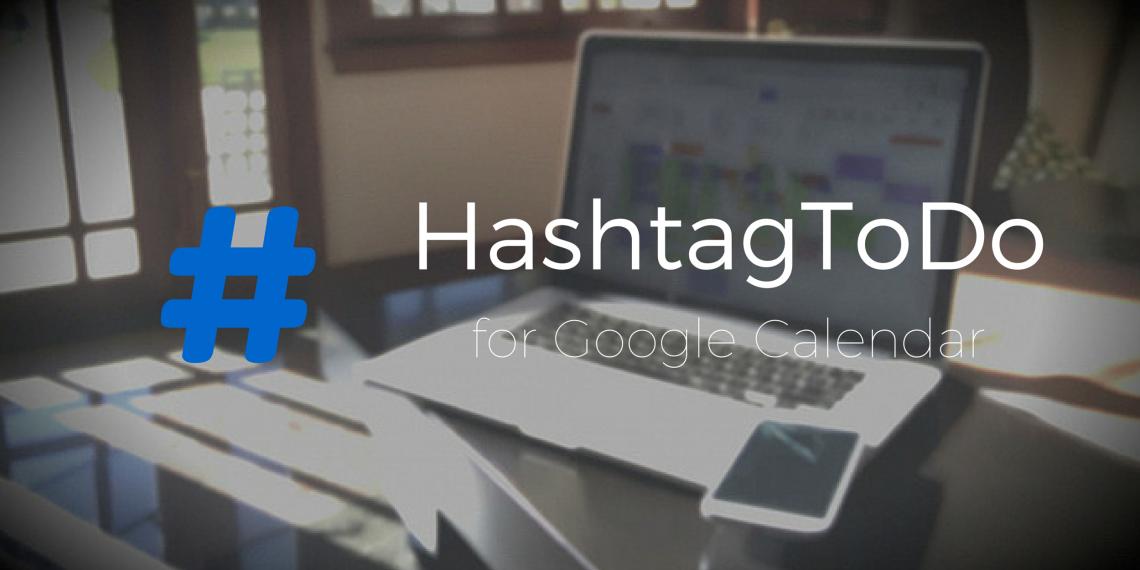 HashtagToDo превращает Google Calendar в список задач