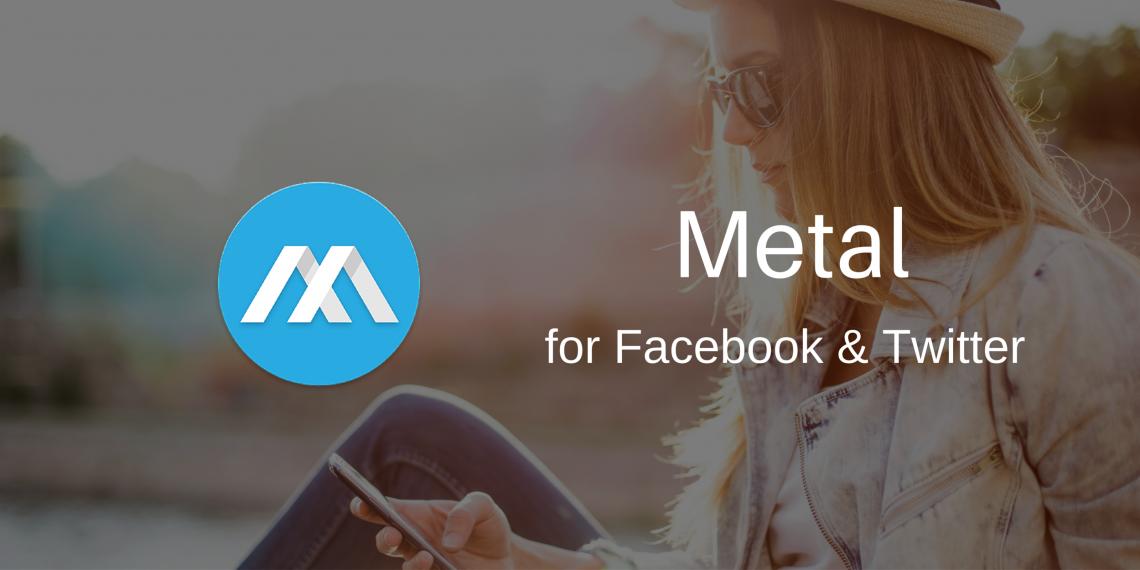 Metal — лёгкий клиент для Facebook и Twitter на Android