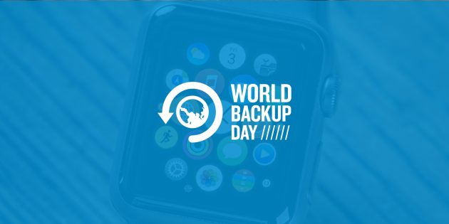Выиграйте Apple Watch в конкурсе к World Backup Day!